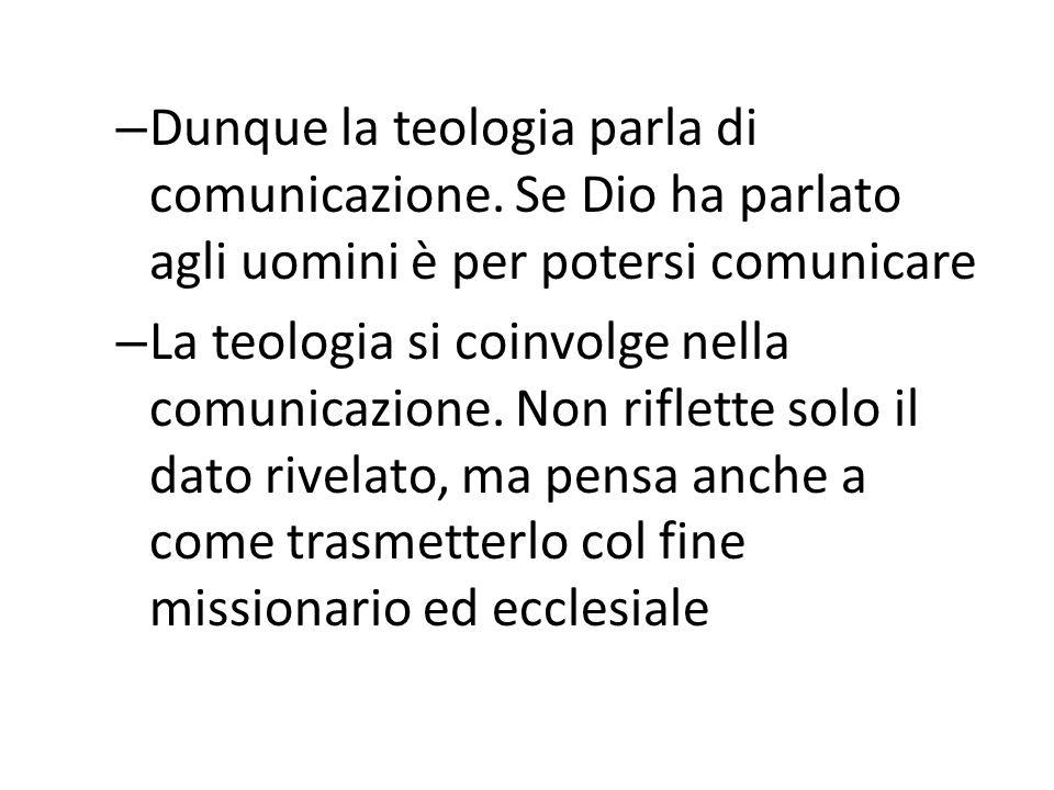 – Dunque la teologia parla di comunicazione. Se Dio ha parlato agli uomini è per potersi comunicare – La teologia si coinvolge nella comunicazione. No