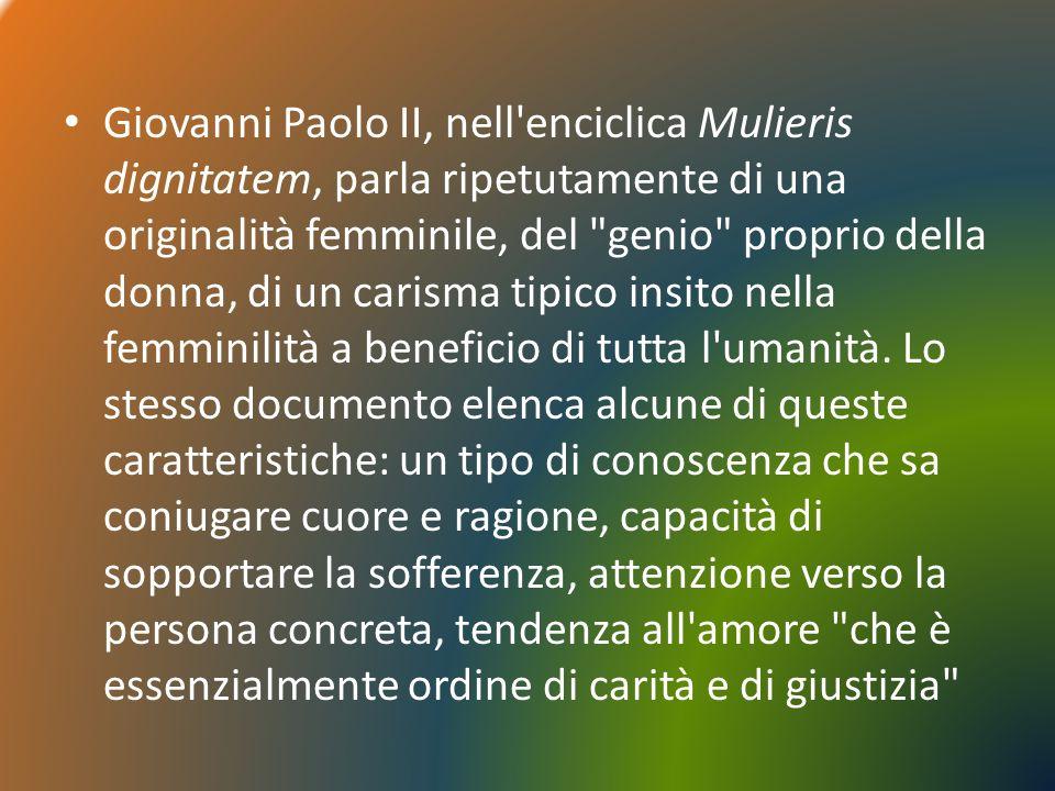 Giovanni Paolo II, nell'enciclica Mulieris dignitatem, parla ripetutamente di una originalità femminile, del