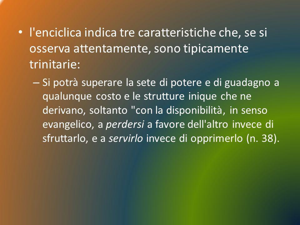 Asimmetria/Uguaglianza Vi è infatti un asimmetria sociale che è la negazione di rapporti trinitari, come ad esempio le ingiuste disuguaglianze economiche che pervadono il nostro mondo.