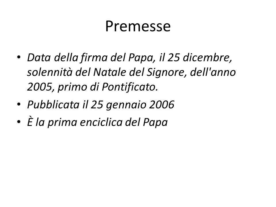 Premesse Data della firma del Papa, il 25 dicembre, solennità del Natale del Signore, dell'anno 2005, primo di Pontificato. Pubblicata il 25 gennaio 2