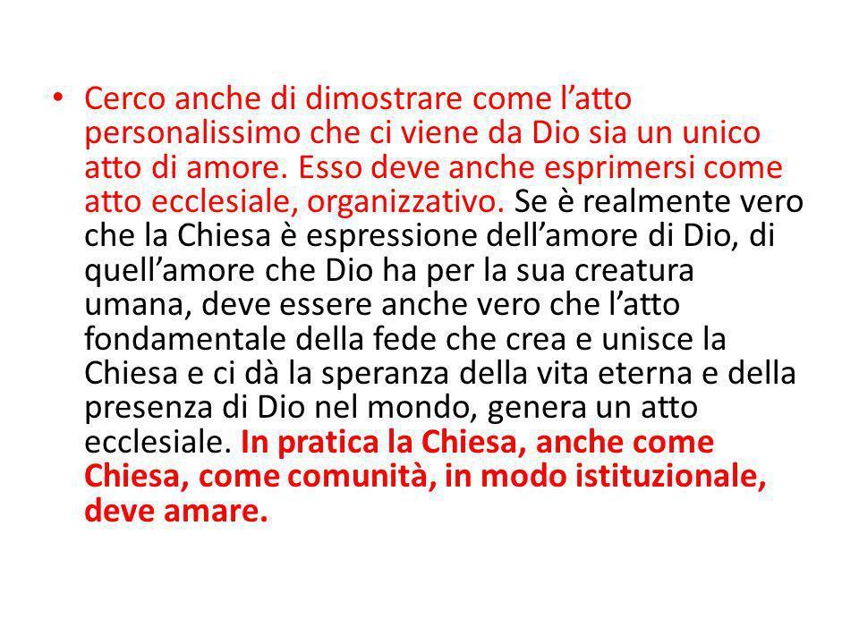 La comunione mi tira fuori di me stesso verso di Lui, e così anche verso l unità con tutti i cristiani.