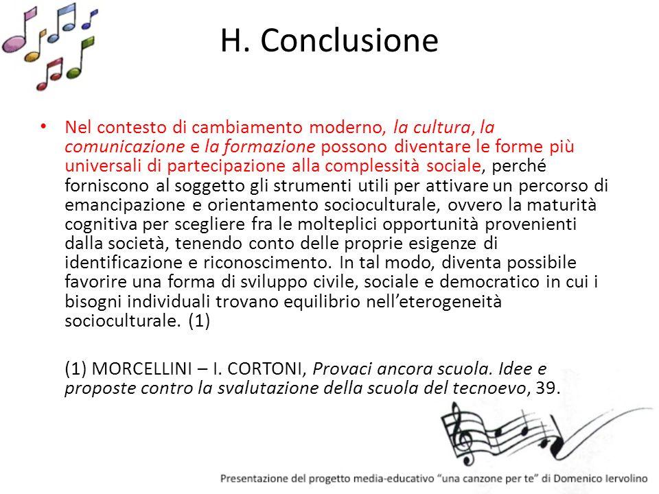 H. Conclusione Nel contesto di cambiamento moderno, la cultura, la comunicazione e la formazione possono diventare le forme più universali di partecip