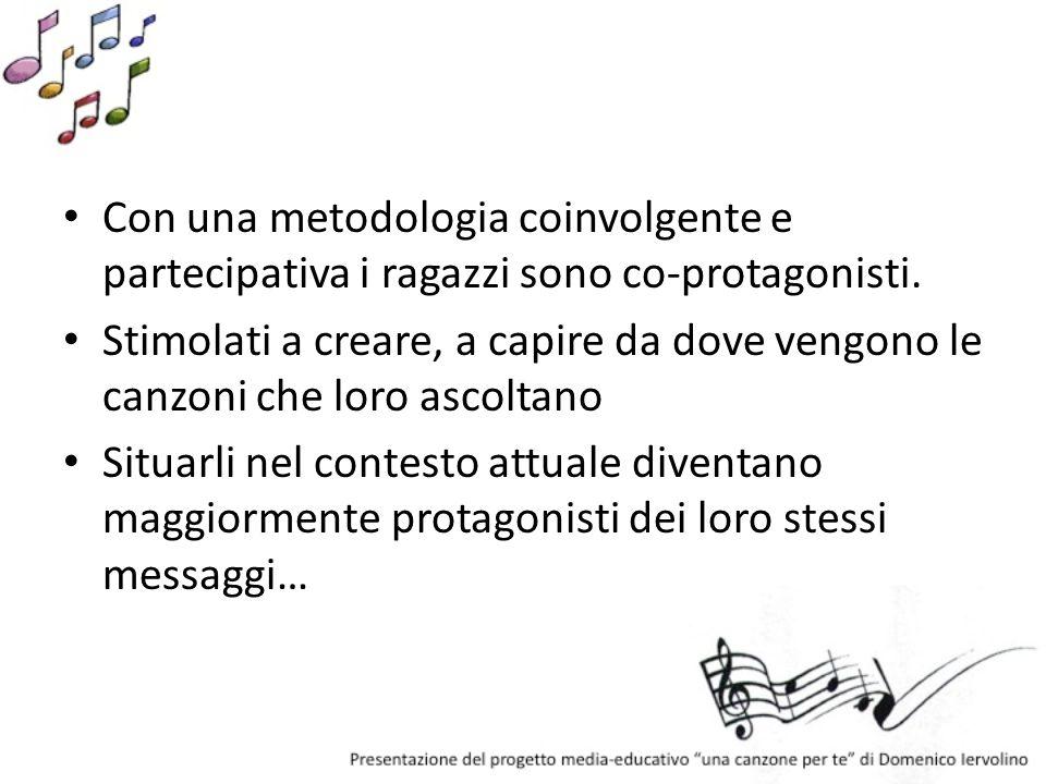 Coinvolgimento dei docenti di: – Lettere – Musica – Storia – Lingue – psicologia (o eventualmente uno psicologo…)