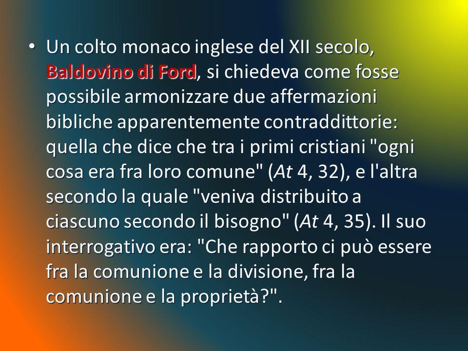 Un colto monaco inglese del XII secolo, Baldovino di Ford, si chiedeva come fosse possibile armonizzare due affermazioni bibliche apparentemente contr