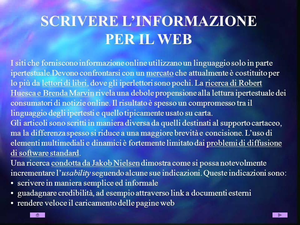 SCRIVERE LINFORMAZIONE PER IL WEB I siti che forniscono informazione online utilizzano un linguaggio solo in parte ipertestuale.Devono confrontarsi co