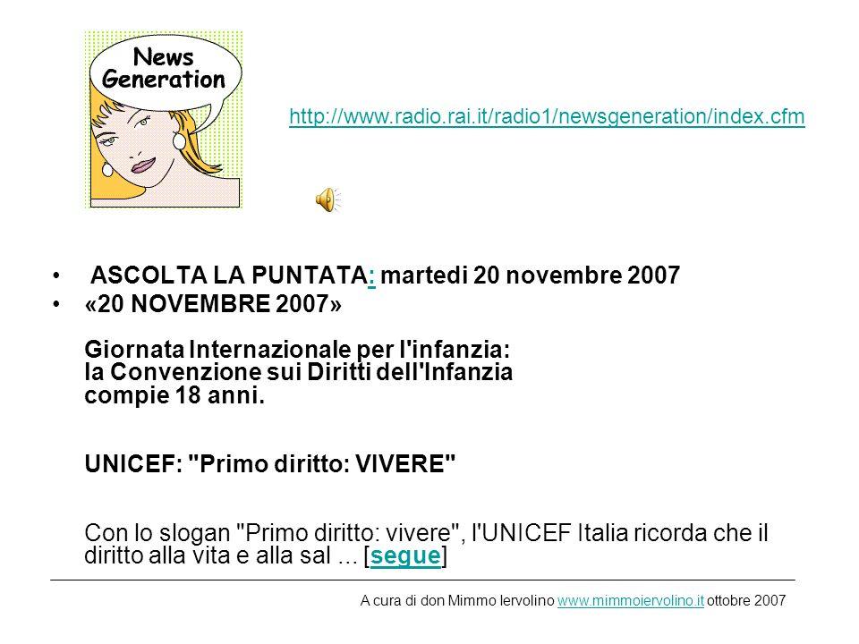 ASCOLTA LA PUNTATA: martedi 20 novembre 2007: «20 NOVEMBRE 2007» Giornata Internazionale per l infanzia: la Convenzione sui Diritti dell Infanzia compie 18 anni.