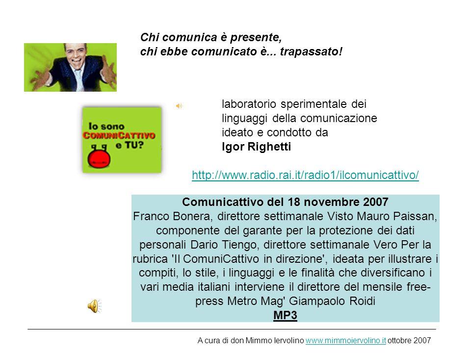 laboratorio sperimentale dei linguaggi della comunicazione ideato e condotto da Igor Righetti Chi comunica è presente, chi ebbe comunicato è...