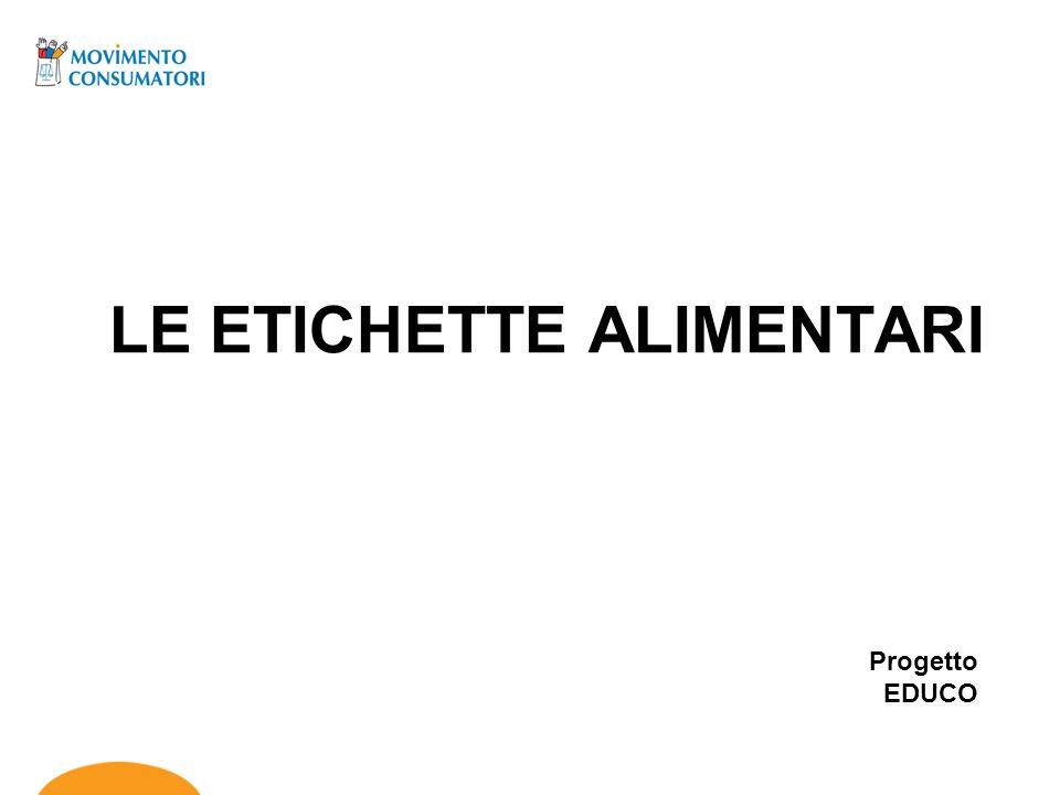 LE ETICHETTE ALIMENTARI Progetto EDUCO