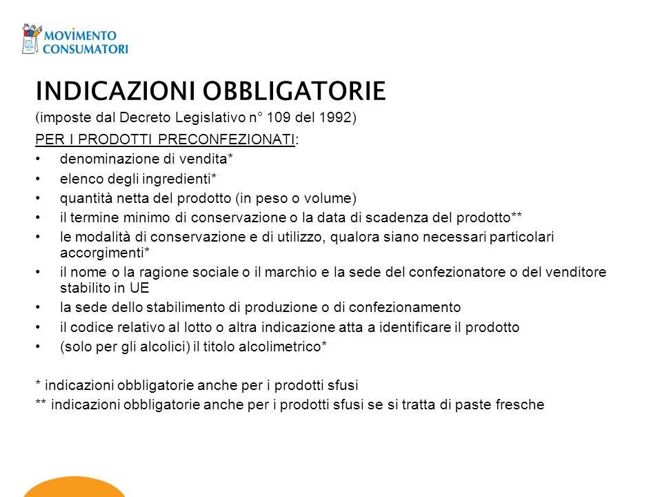 Vediamo nel particolare alcune delle indicazioni obbligatorie: DENOMINAZIONE DI VENDITA: è la descrizione del prodotto, come prevista dalla normativa (es.