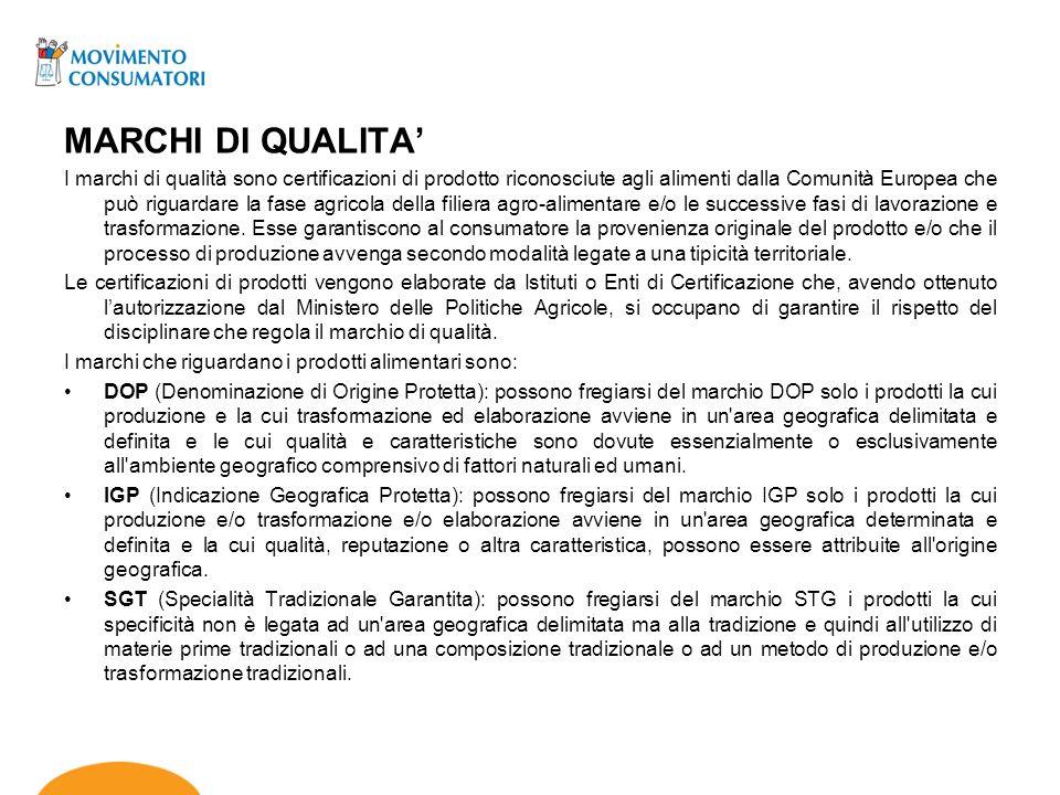 MARCHI DI QUALITA I marchi di qualità sono certificazioni di prodotto riconosciute agli alimenti dalla Comunità Europea che può riguardare la fase agr