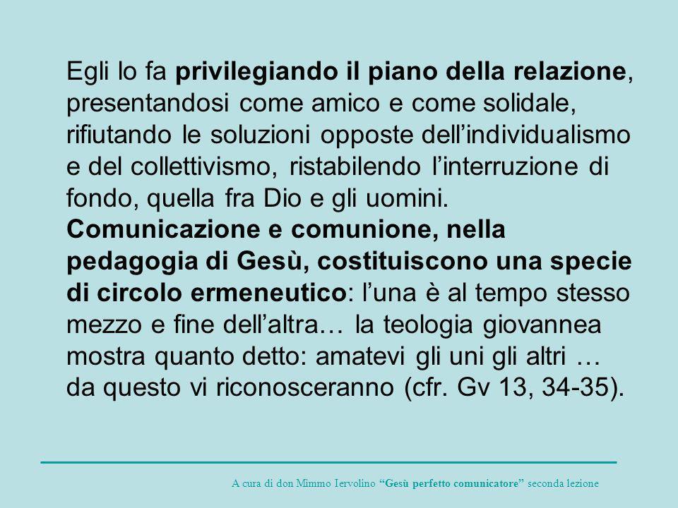 Sono tutti atteggiamenti che rientrano nel linguaggio analogico che a livello teologico dice quanta antropologia Dio abbia messo nella sua incarnazione-comunicazione e quanta comunicazione non-verbale.