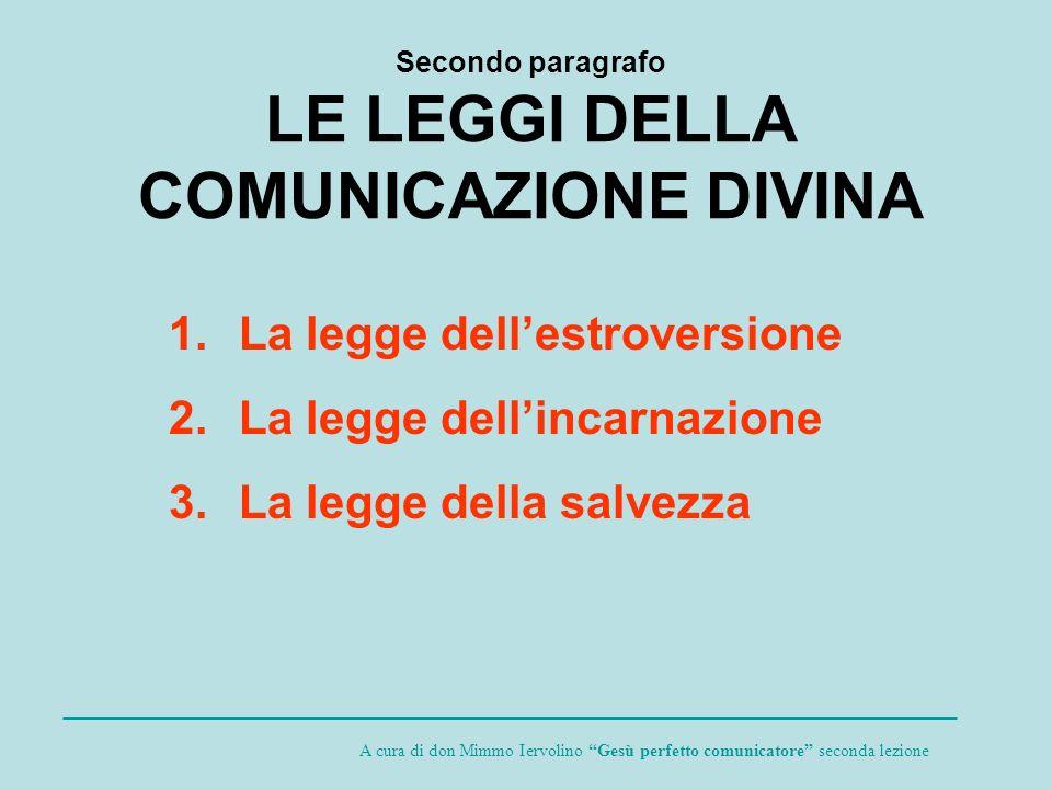 3.La legge della salvezza La comunicazione di Dio alluomo è finalizzata alla salvezza.
