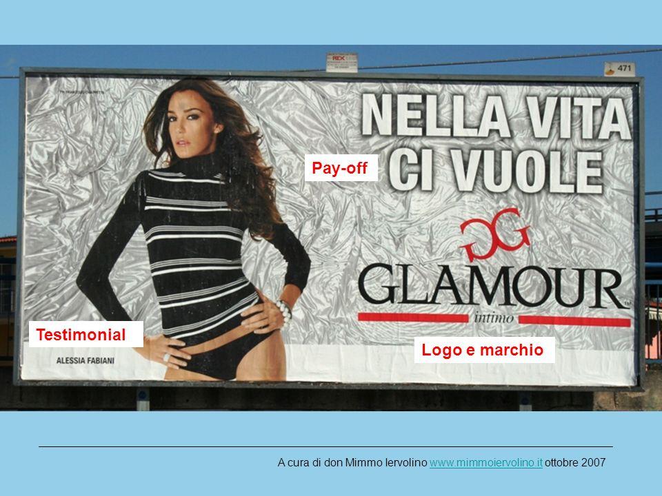 Testimonial Logo e marchio Pay-off A cura di don Mimmo Iervolino www.mimmoiervolino.it ottobre 2007www.mimmoiervolino.it