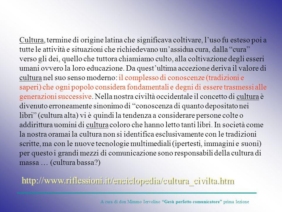 Cultura, termine di origine latina che significava coltivare, luso fu esteso poi a tutte le attività e situazioni che richiedevano unassidua cura, dal