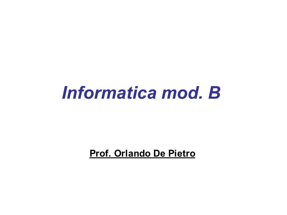 Informatica mod. B Prof. Orlando De Pietro