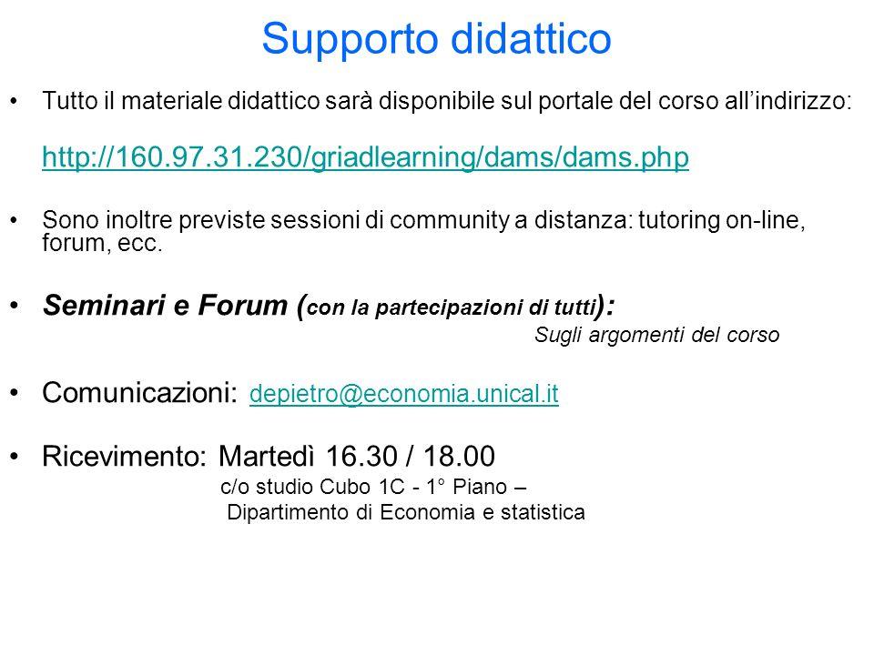 Supporto didattico Tutto il materiale didattico sarà disponibile sul portale del corso allindirizzo: http://160.97.31.230/griadlearning/dams/dams.php