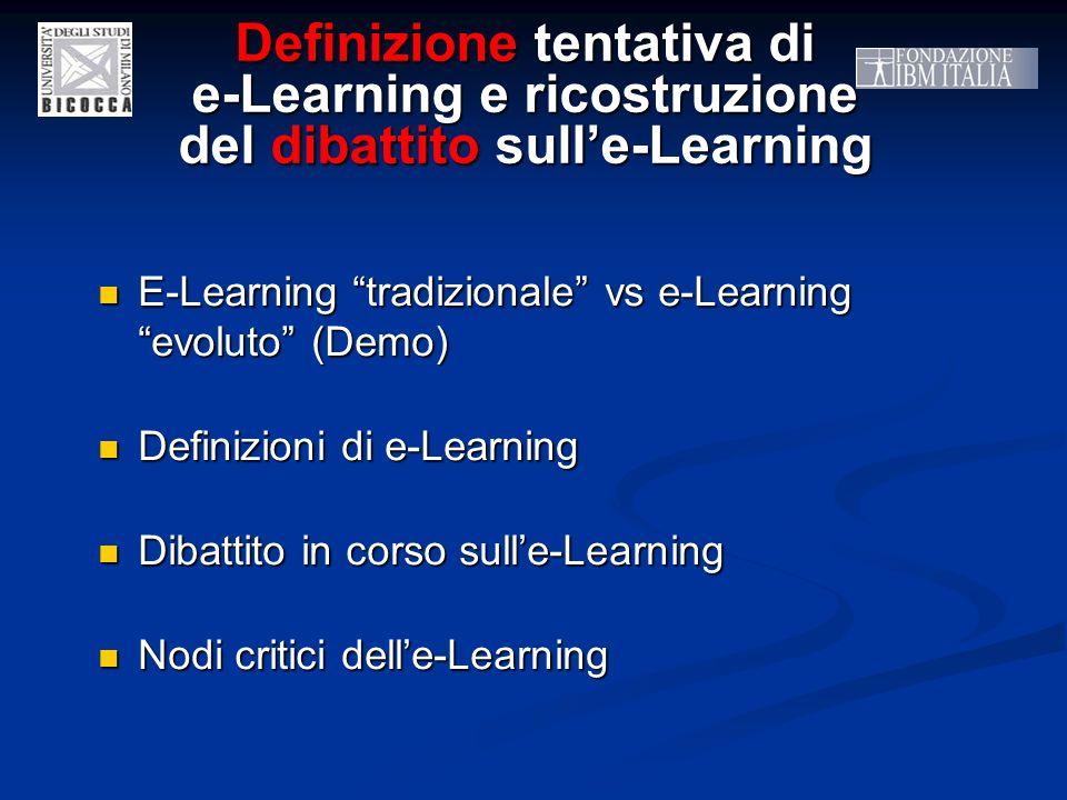 Definizione tentativa di e-Learning e ricostruzione del dibattito sulle-Learning E-Learning tradizionale vs e-Learning evoluto (Demo) E-Learning tradi