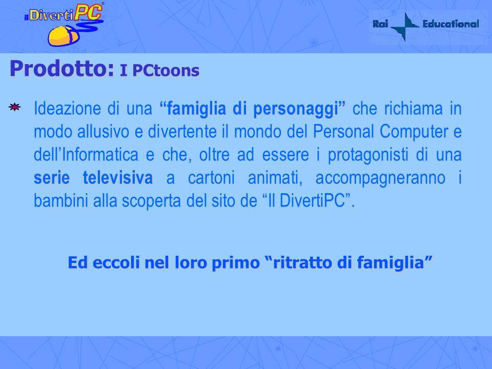 Prodotto: I PCtoons famiglia di personaggi serie televisiva Ideazione di una famiglia di personaggi che richiama in modo allusivo e divertente il mond