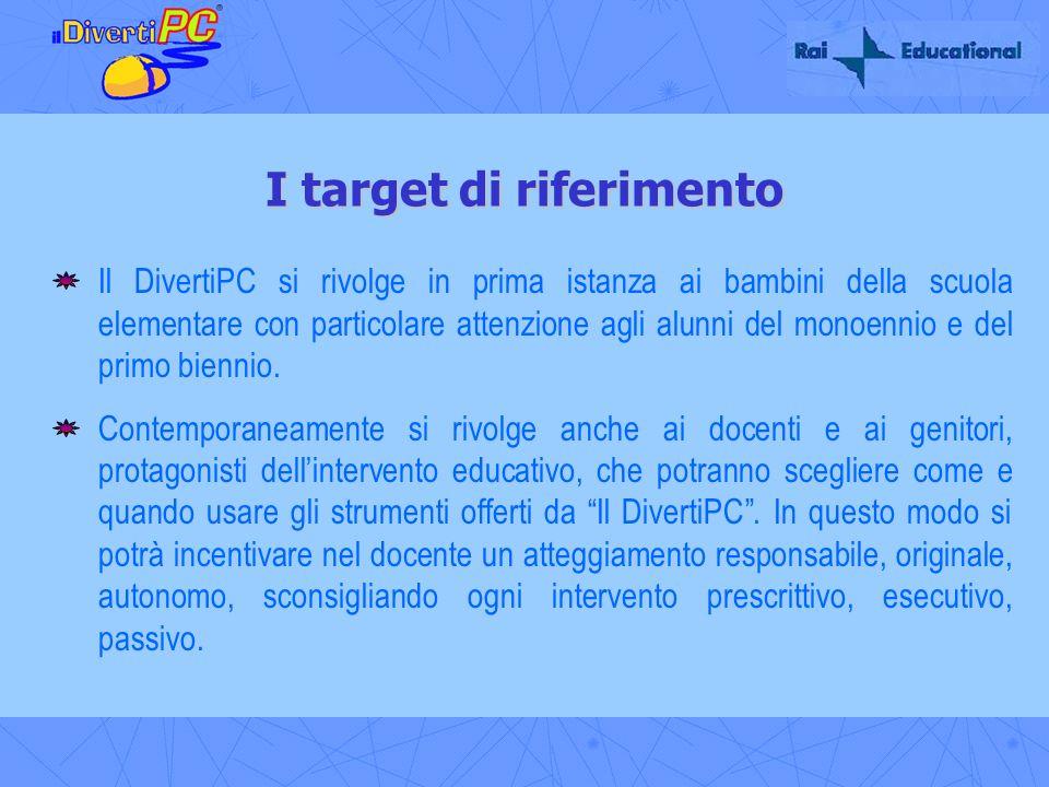 I target di riferimento Il DivertiPC si rivolge in prima istanza ai bambini della scuola elementare con particolare attenzione agli alunni del monoenn