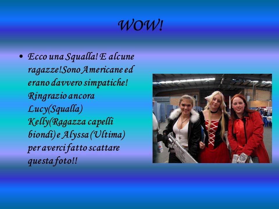 WOW. Ecco una Squalla. E alcune ragazze!Sono Americane ed erano davvero simpatiche.