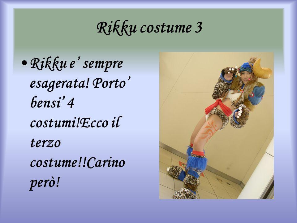 Rikku costume 3 Rikku e sempre esagerata! Porto bensi 4 costumi!Ecco il terzo costume!!Carino però!