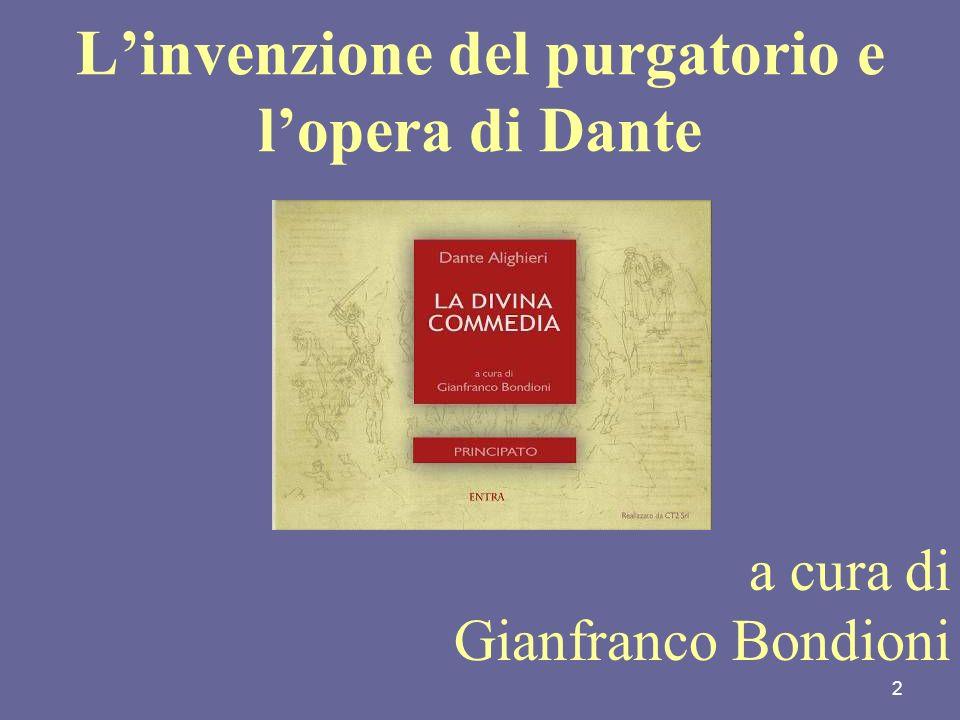 2 Linvenzione del purgatorio e lopera di Dante a cura di Gianfranco Bondioni