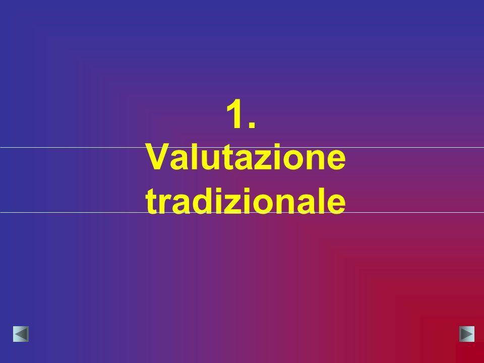 Valutazione tradizionale 1.