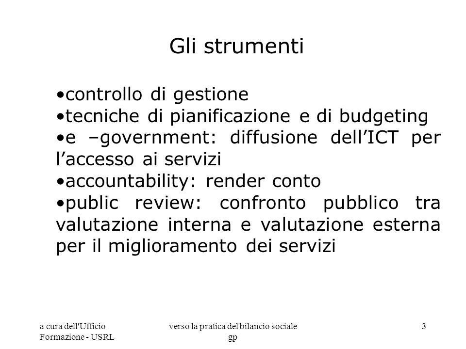 a cura dell'Ufficio Formazione - USRL verso la pratica del bilancio sociale gp 3 Gli strumenti controllo di gestione tecniche di pianificazione e di b