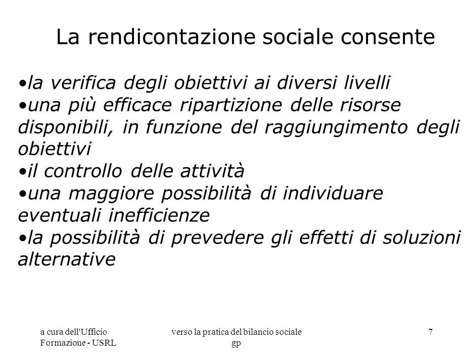 a cura dell'Ufficio Formazione - USRL verso la pratica del bilancio sociale gp 7 La rendicontazione sociale consente la verifica degli obiettivi ai di
