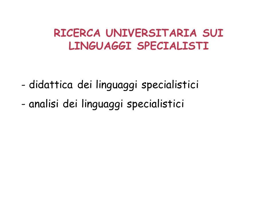 RICERCA UNIVERSITARIA SUI LINGUAGGI SPECIALISTI - didattica dei linguaggi specialistici - analisi dei linguaggi specialistici