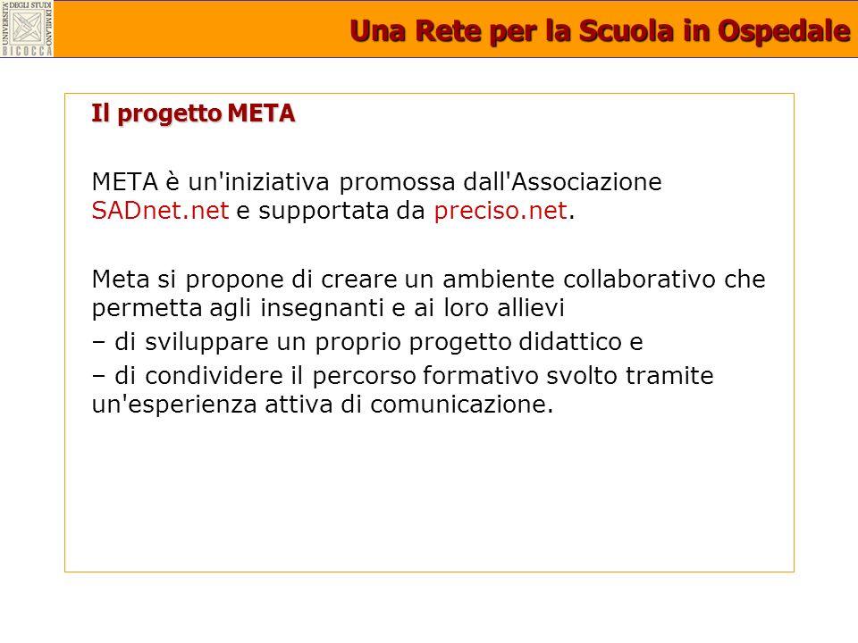 Una Rete per la Scuola in Ospedale Il progetto META META è un iniziativa promossa dall Associazione SADnet.net e supportata da preciso.net.