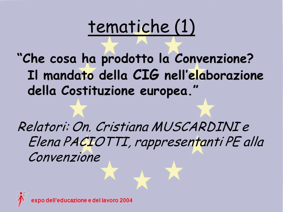 expo delleducazione e del lavoro 2004 tematiche (1) Che cosa ha prodotto la Convenzione.