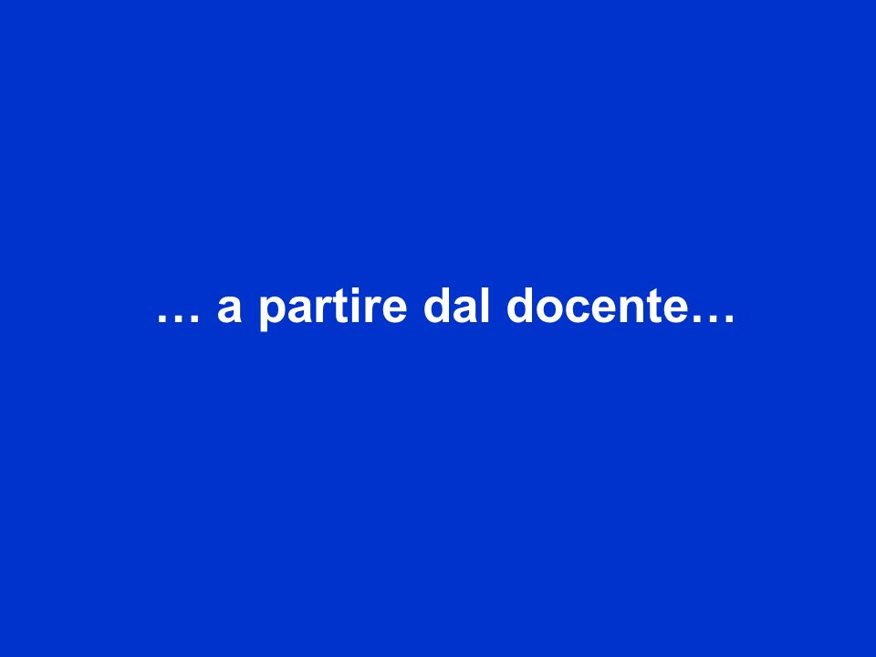… a partire dal docente…