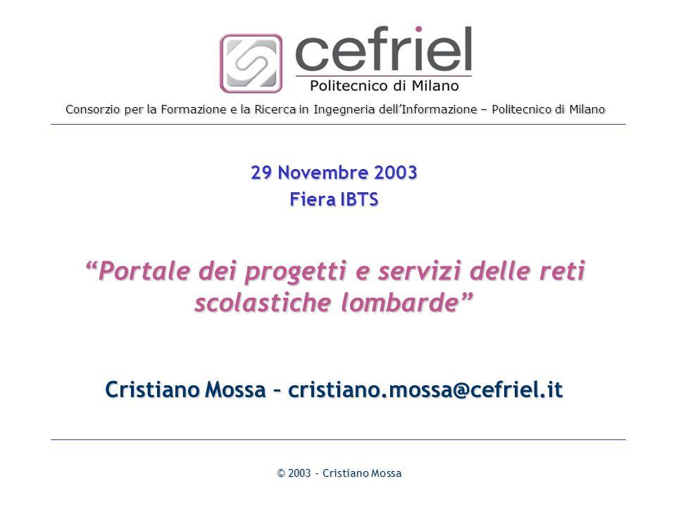 Consorzio per la Formazione e la Ricerca in Ingegneria dellInformazione – Politecnico di Milano © 2003 - Cristiano Mossa Portale dei progetti e serviz