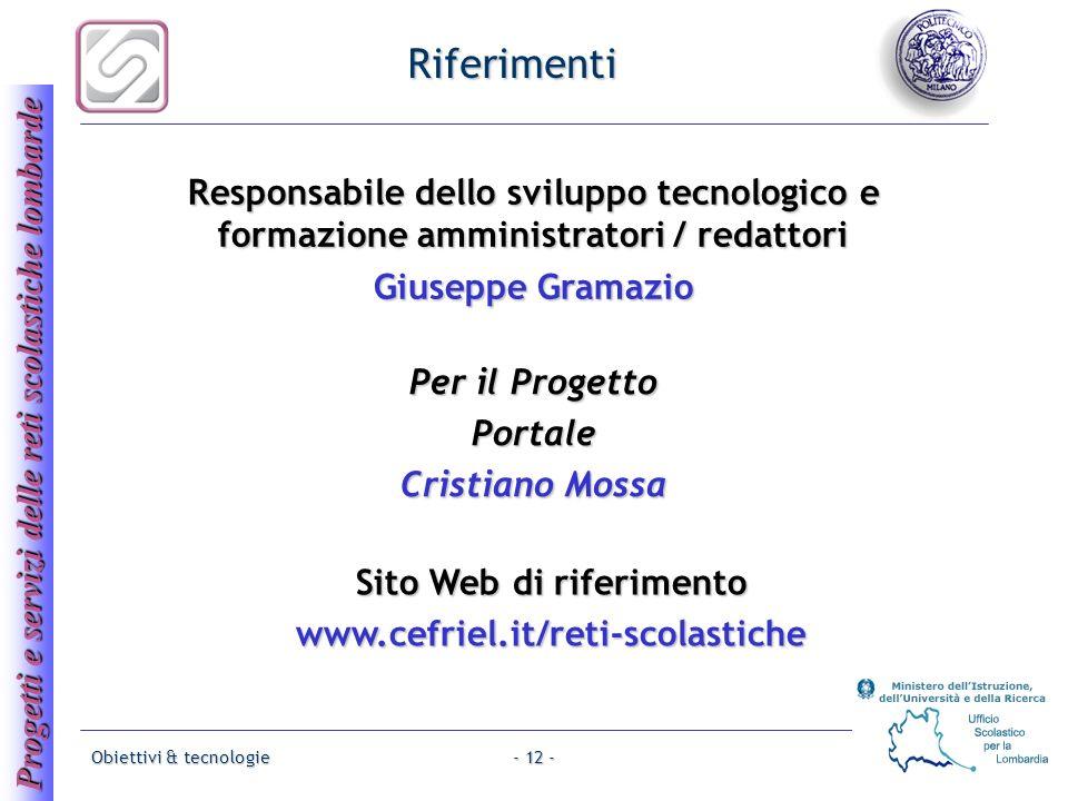 Progetti e servizi delle reti scolastiche lombarde Obiettivi & tecnologie- 12 - Riferimenti Per il Progetto Portale Cristiano Mossa Responsabile dello
