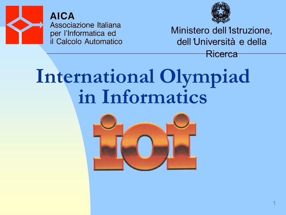 1 International Olympiad in Informatics Ministero dell Istruzione, dell Università e della Ricerca