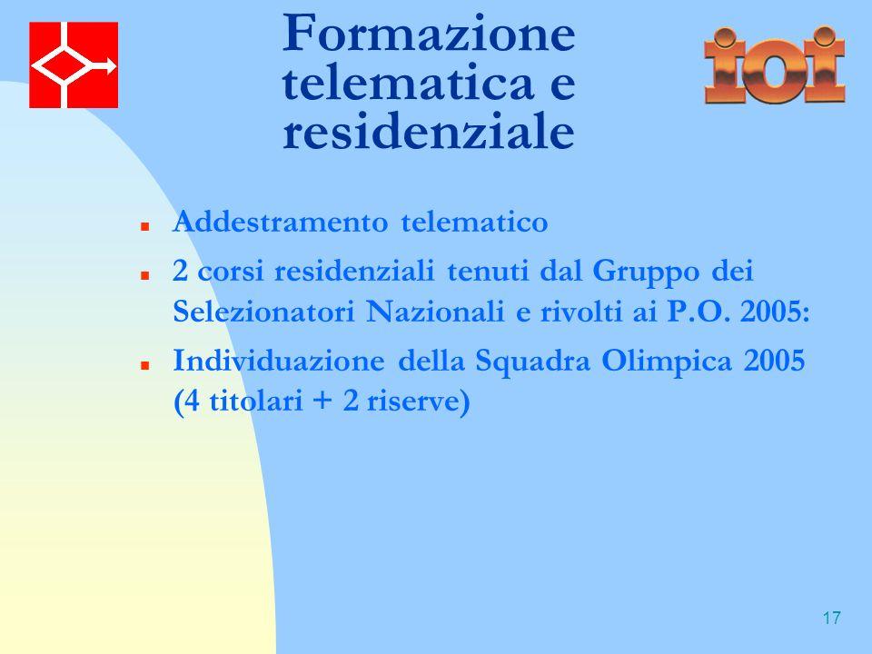 17 Formazione telematica e residenziale Addestramento telematico 2 corsi residenziali tenuti dal Gruppo dei Selezionatori Nazionali e rivolti ai P.O.