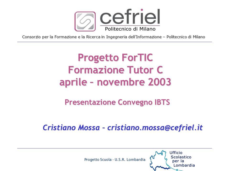 Consorzio per la Formazione e la Ricerca in Ingegneria dellInformazione – Politecnico di Milano Progetto Scuola - U.S.R.