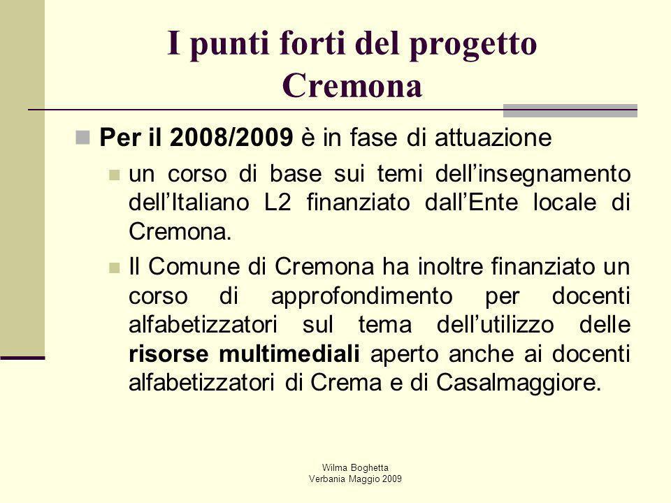 Wilma Boghetta Verbania Maggio 2009 Per il 2008/2009 è in fase di attuazione un corso di base sui temi dellinsegnamento dellItaliano L2 finanziato dal