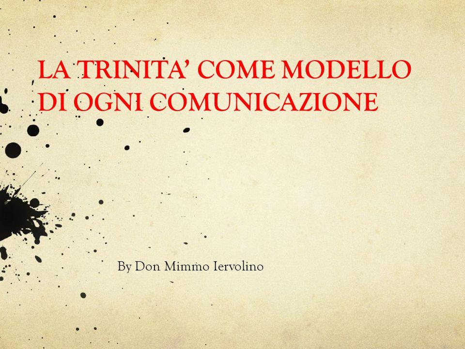 Comunicazione e stile di vita trinitario La comunicazione è un fenomeno prettamente umano imprescindibile.