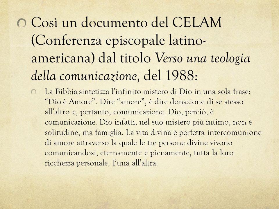 Così un documento del CELAM (Conferenza episcopale latino- americana) dal titolo Verso una teologia della comunicazione, del 1988: La Bibbia sintetizz