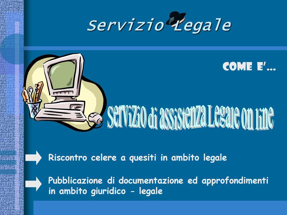 Servizio Legale Come E… Riscontro celere a quesiti in ambito legale Pubblicazione di documentazione ed approfondimenti in ambito giuridico - legale