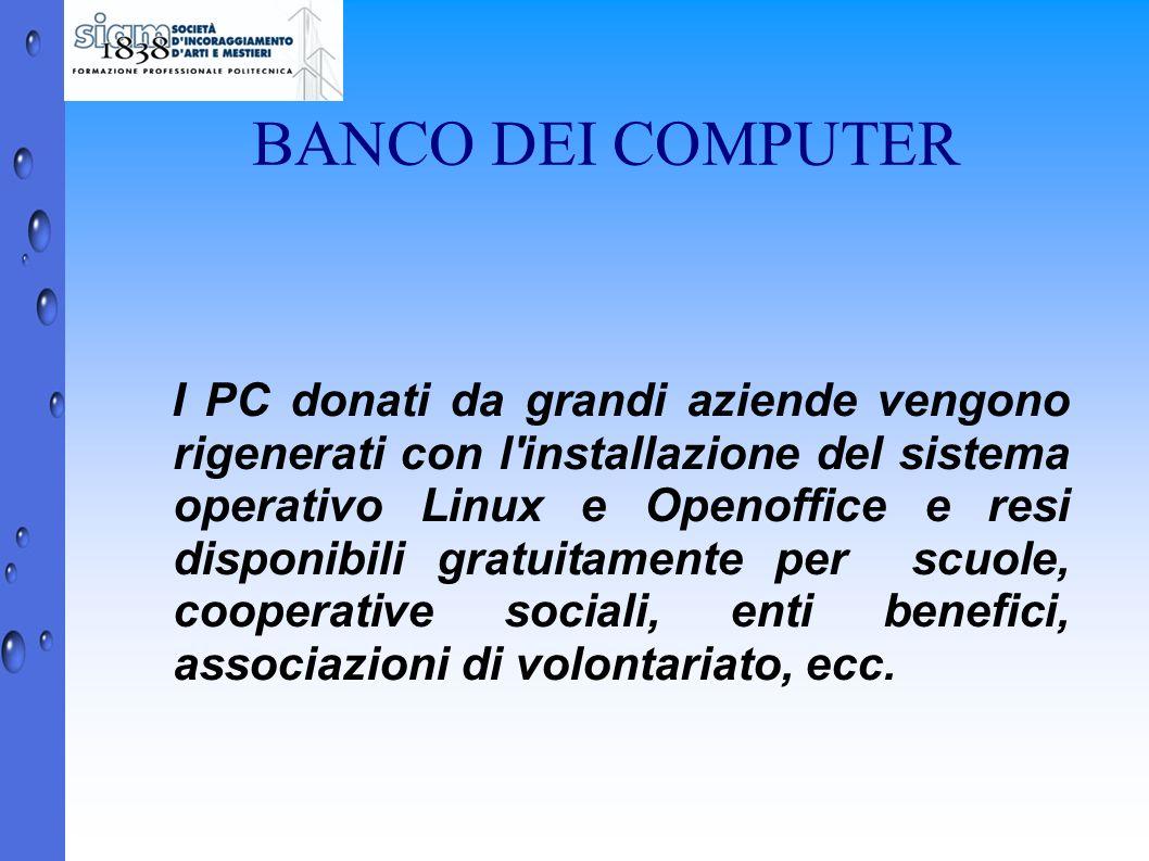 BANCO DEI COMPUTER I PC donati da grandi aziende vengono rigenerati con l'installazione del sistema operativo Linux e Openoffice e resi disponibili gr