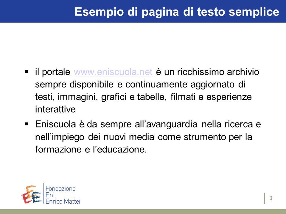 3 Esempio di pagina di testo semplice il portale www.eniscuola.net è un ricchissimo archivio sempre disponibile e continuamente aggiornato di testi, i