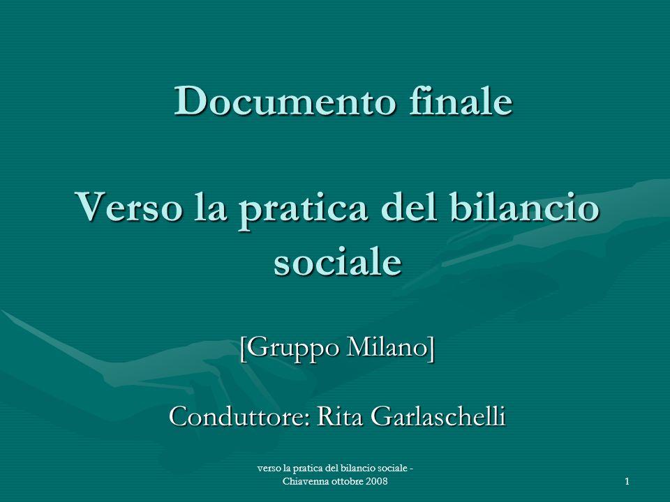verso la pratica del bilancio sociale - Chiavenna ottobre 20081 Documento finale Verso la pratica del bilancio sociale Documento finale Verso la prati