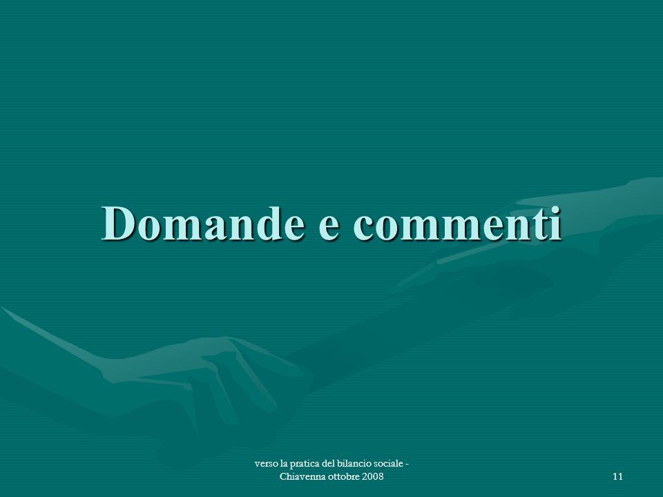 verso la pratica del bilancio sociale - Chiavenna ottobre 200811 Domande e commenti