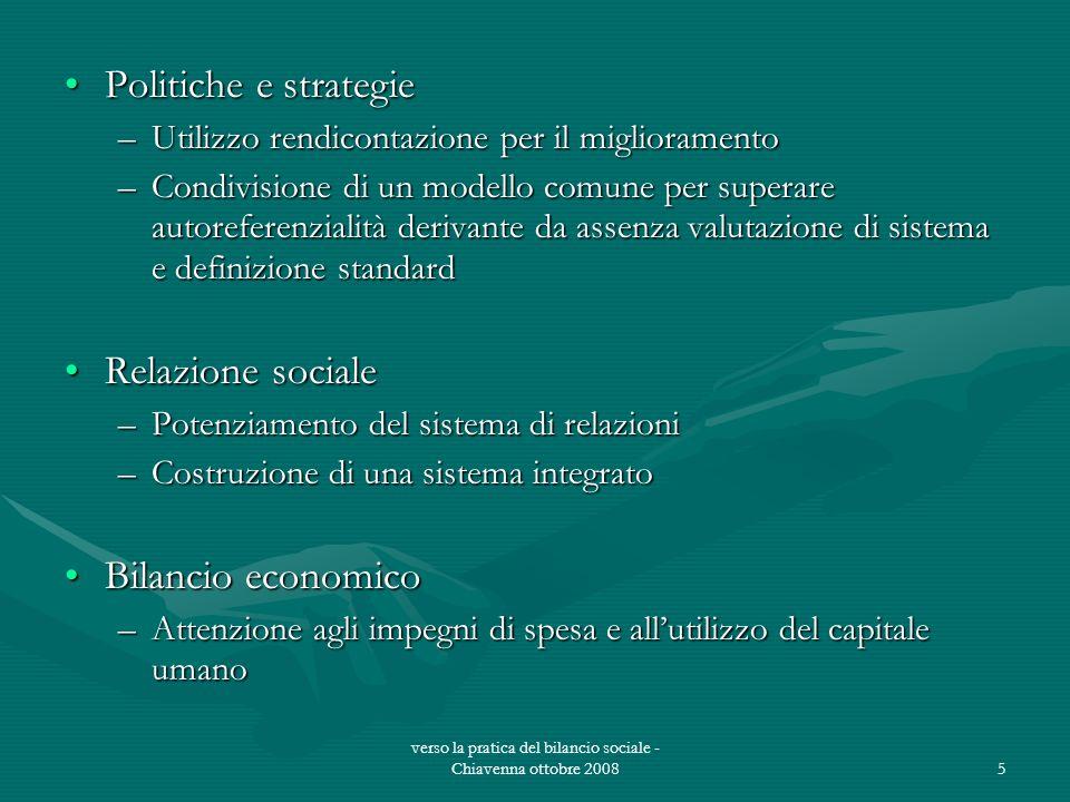 verso la pratica del bilancio sociale - Chiavenna ottobre 20085 Politiche e strategie –Utilizzo rendicontazione per il miglioramento –Condivisione di
