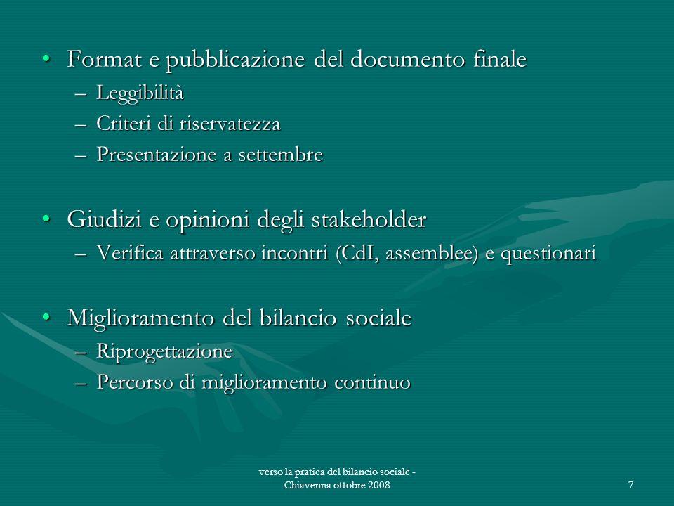 verso la pratica del bilancio sociale - Chiavenna ottobre 20087 Format e pubblicazione del documento finale –Leggibilità –Criteri di riservatezza –Pre