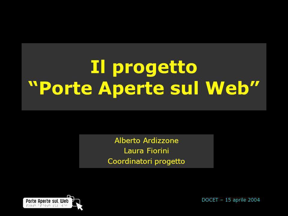 Alberto Ardizzone Laura Fiorini Coordinatori progetto Il progetto Porte Aperte sul Web