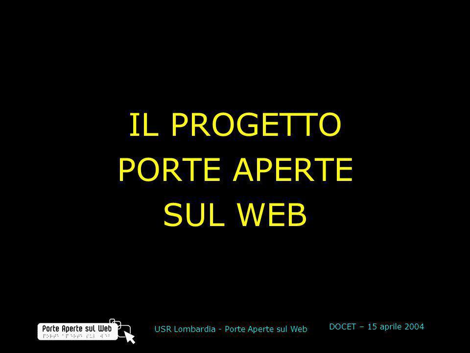 DOCET – 15 aprile 2004 USR Lombardia - Porte Aperte sul Web IL PROGETTO PORTE APERTE SUL WEB